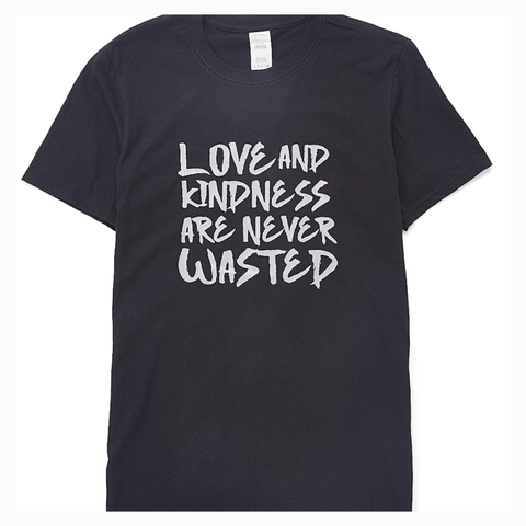 """Love and Kindness are Never Wasted"" Youth Unisex Fit Tee"