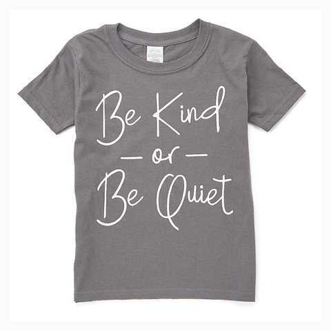 """Be Kind or Be Quiet"" Youth Unisex Fit Tee"