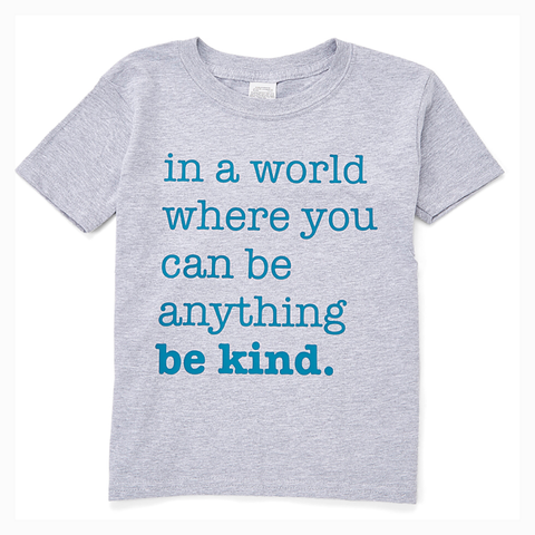 """In a World Where You Can Be Anything Be Kind"" Youth Unisex Fit Tee"