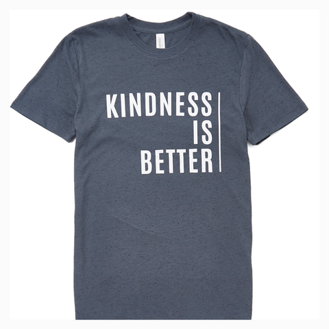 """Kindness is Better"" Adult Unisex Fit Tee"