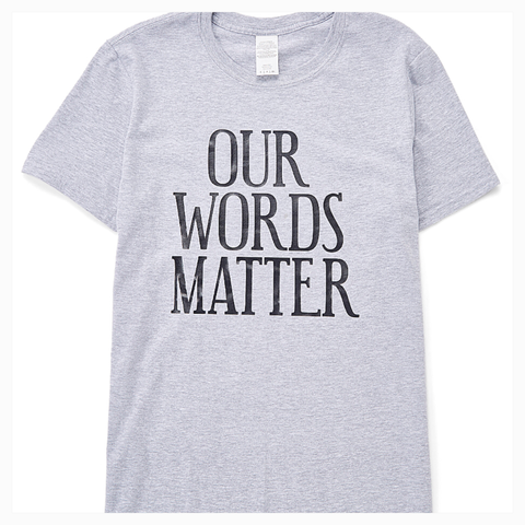 """Our Words Matter"" Adult Unisex Fit Tee"