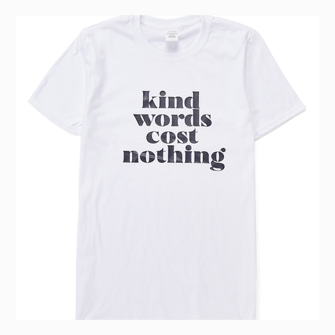 """Kind Words Cost Nothing"" Adult Unisex Fit Tee"