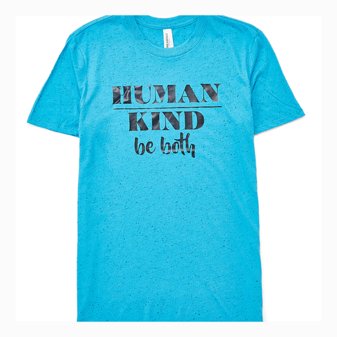"""Human Kind Be Both"" Adult Unisex Fit Tee"