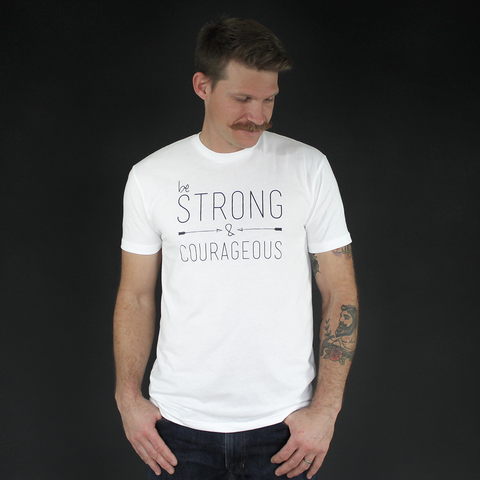 """Be Strong And Courageous"" Tee - The Talking Shirt"