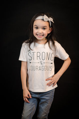 """Be Strong & Courageous"" Unisex Fit Tee"