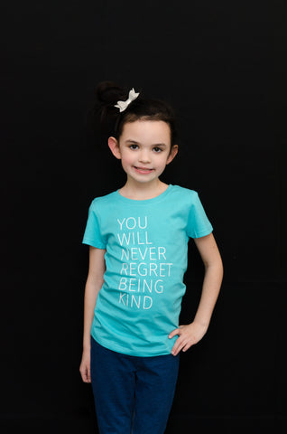 """You Will Never Regret Being Kind"" Fitted Tee"