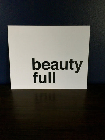 """Beauty Full"" 8x10 Frameless Print - The Talking Shirt"