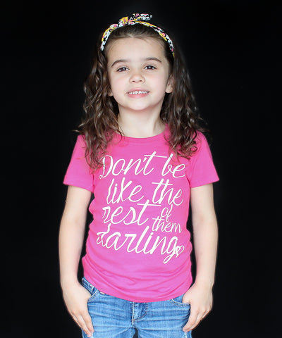 """Don't be like the Rest"" Girl's Fitted Tee"