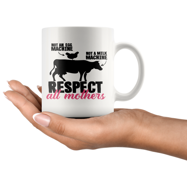 Respect All Mothers - Message Mug