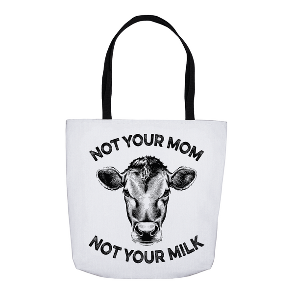 Not Your Mom, Not Your Milk Tote Bag