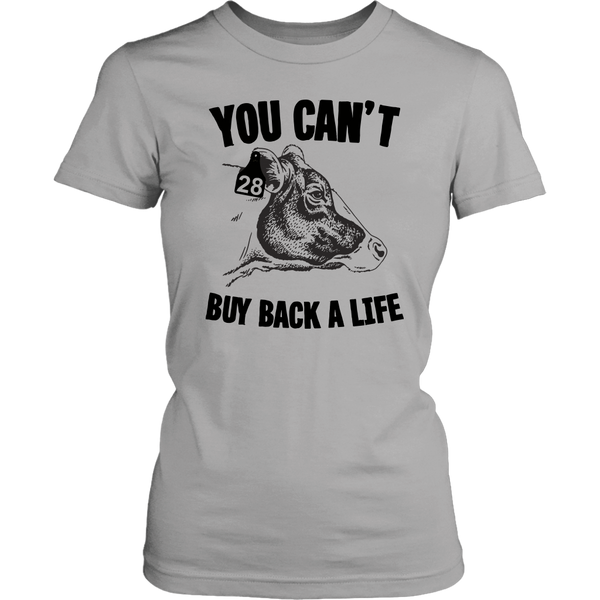 You Can't Buy Back A Life T-Shirt