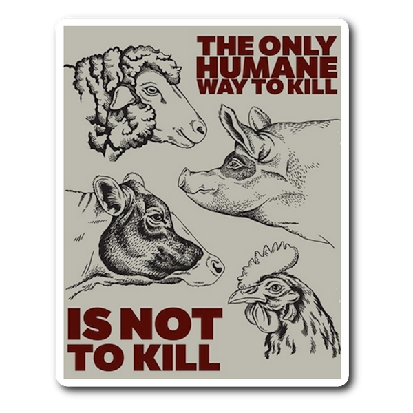 The Only Humane Way - Sticker