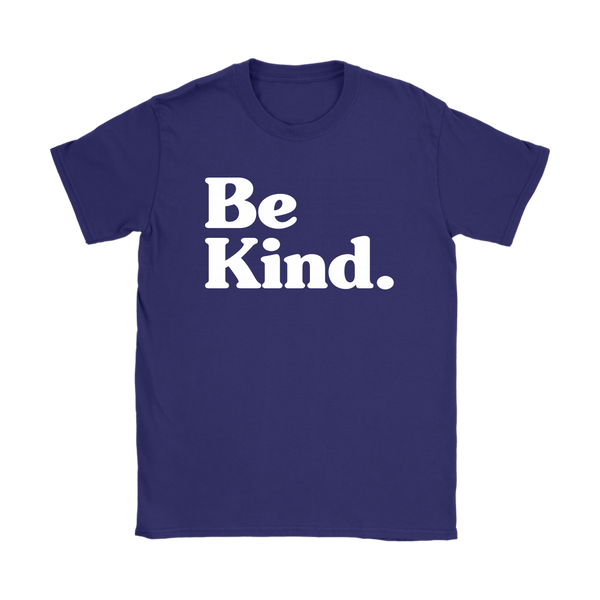 Be Kind Shirt (Womens)