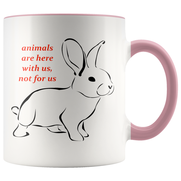Animals Are Here With Us, Not For Us Mug