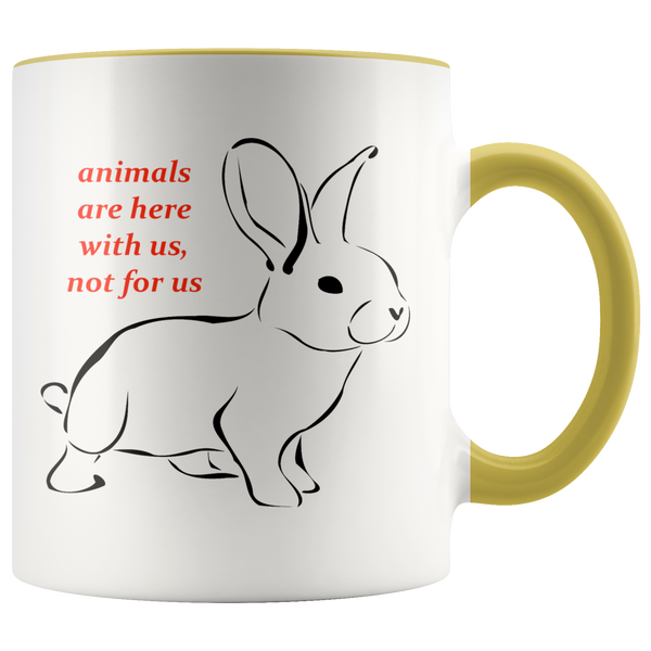 Animals Are Here With Us, Not For Us - In Choice of 7 Colors