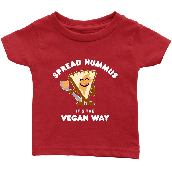 Spread Hummus It's The Vegan Way Shirt (Infant)