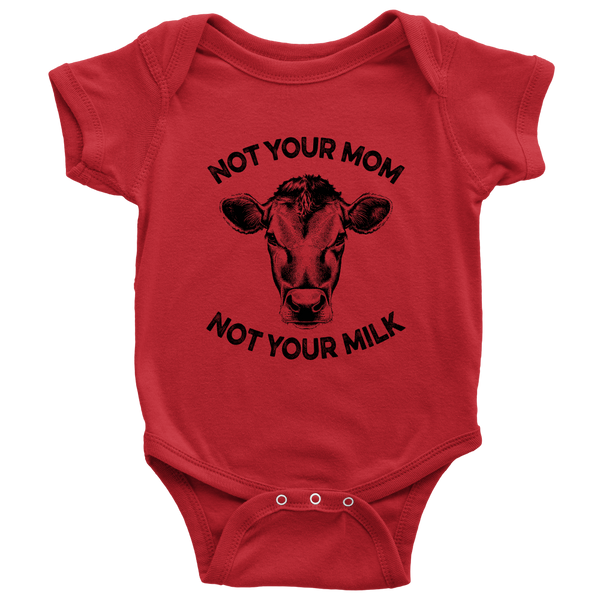 Not Your Mom, Not Your Milk Onesie