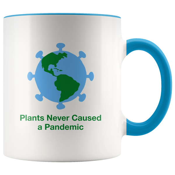 Plants Never Caused A Pandemic Mug - Go Vegan Revolution