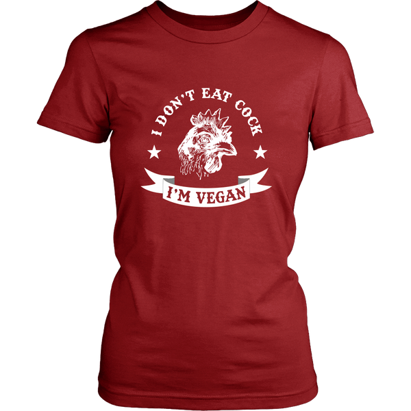 I Don't Eat Cock, I'm Vegan - Tee or Tank in Choice of Colors