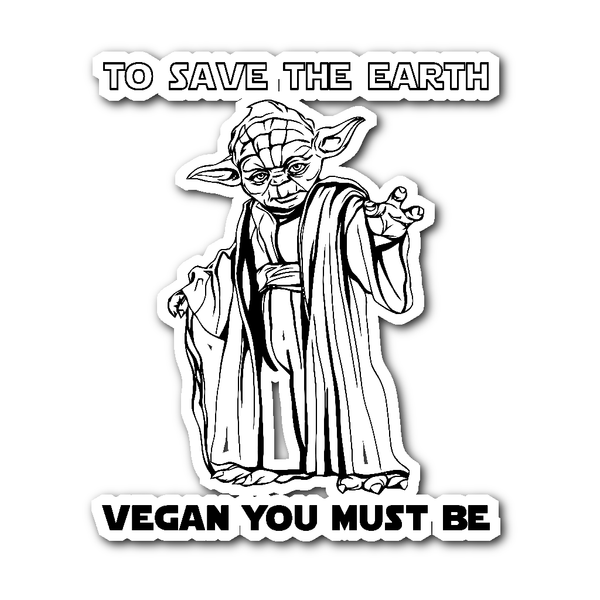 Stickers - Vegan You Must Be - Sticker