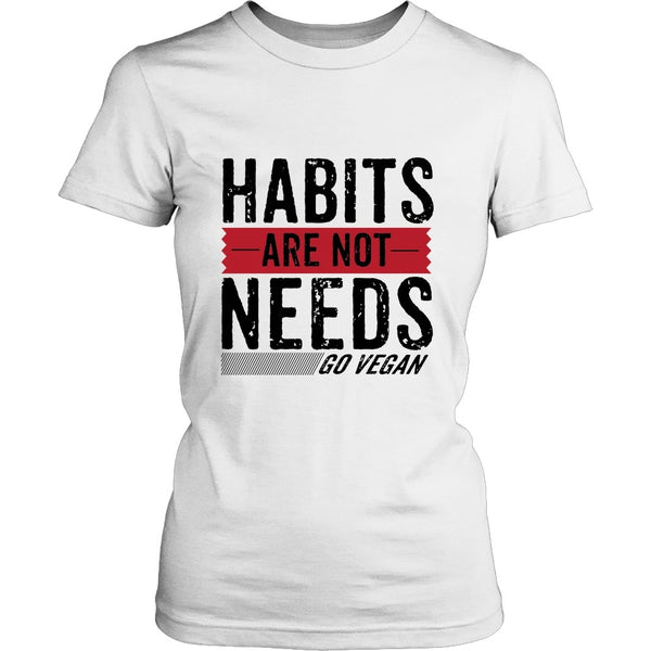T-shirt - Habit Are Not Needs - Shirt