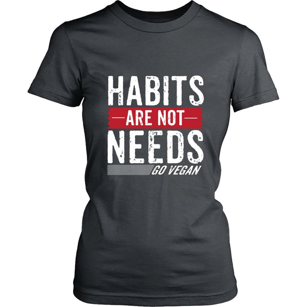 T-shirt - Habit Are Not Needs - Shirt (White Print)