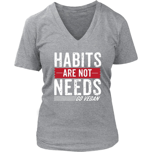 T-shirt - Habit Are Not Needs - V-Neck