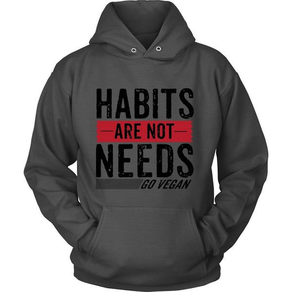 T-shirt - Habits Are Not Needs - Hoodie (Black Print)