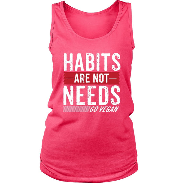 T-shirt - Habits Are Not Needs - Tank