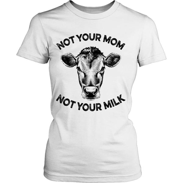 T-shirt - Not Your Mom, Not Your Milk - Shirt
