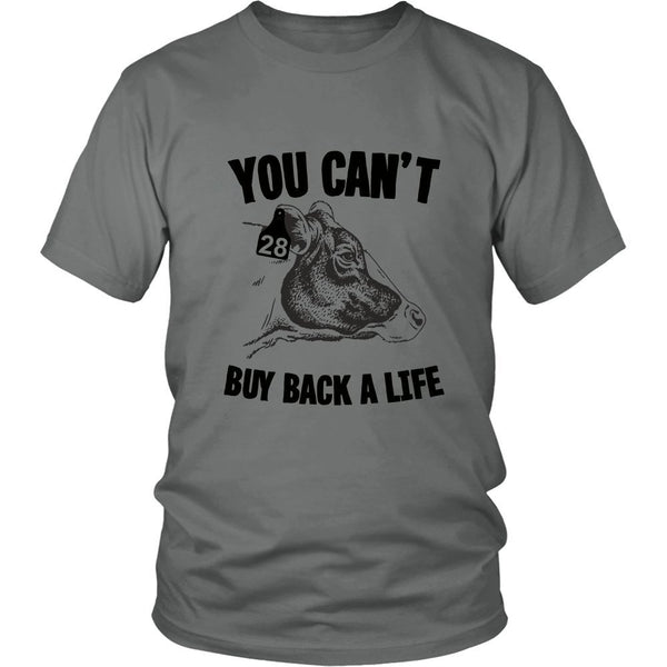 T-shirt - You Can't Buy Back A Life - Shirt