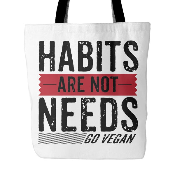 Tote Bags - Habits Are Not Needs - Tote Bag