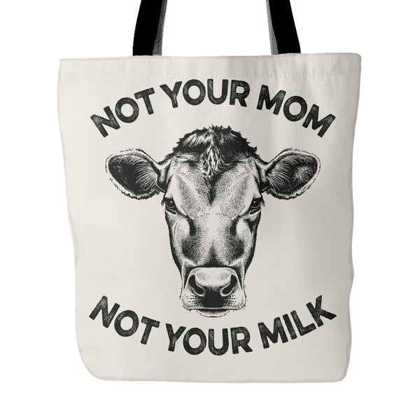 Tote Bags - Not Your Mom, Not Your Milk - Tote Bag