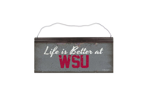 """Life is Better at WSU"" Metal Sign"