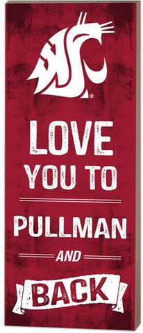 Love You to Pullman and Back Wood Sign