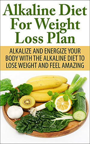 Alkaline Diet For Weight Loss Plan