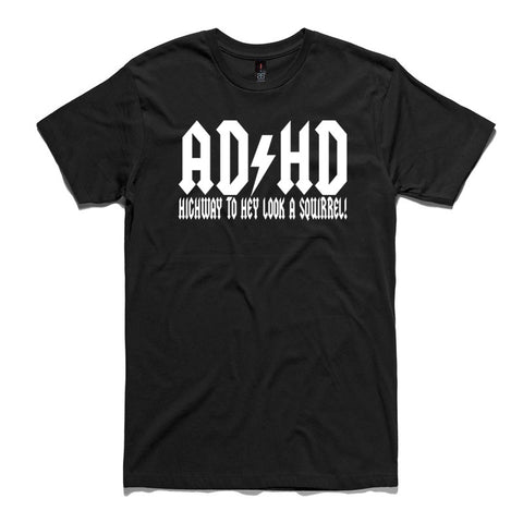 ADHD Highway To Hey Look A Squirrel Black 100% Cotton T-Shirt
