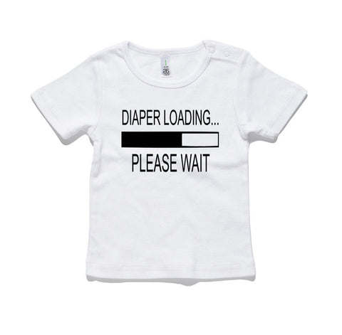Diaper Loading Please Wait 100% Cotton Baby T-Shirt