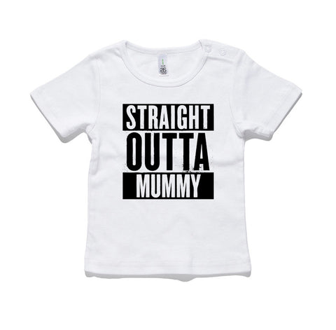 Straight Outta Mummy 100% Cotton Baby T-Shirt