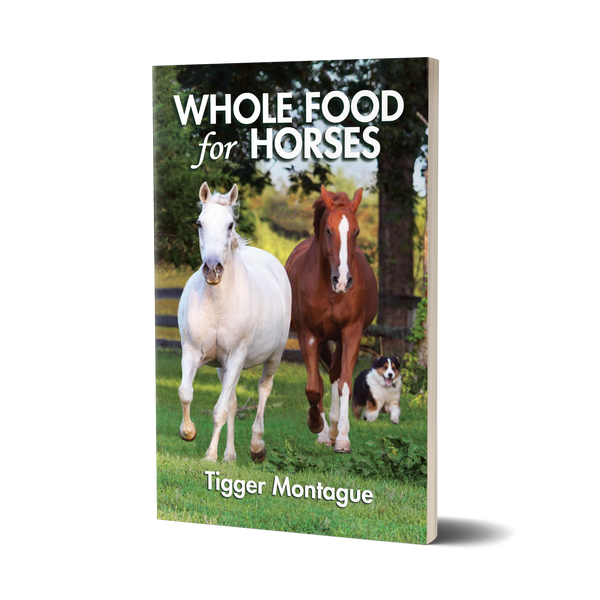 Whole Food for Horses by Tigger Montague