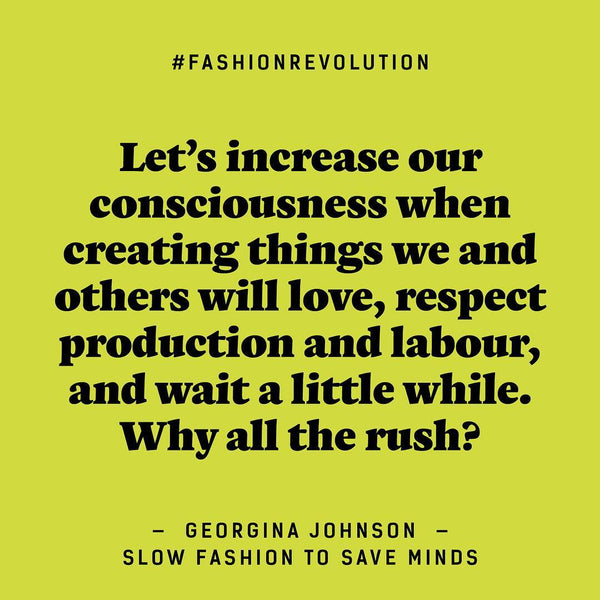 Fashion Revolution'19 Quote for Slow Fashion