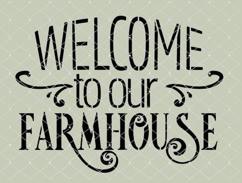 STENCIL Welcome to our Farmhouse 10x7.5 NEW!
