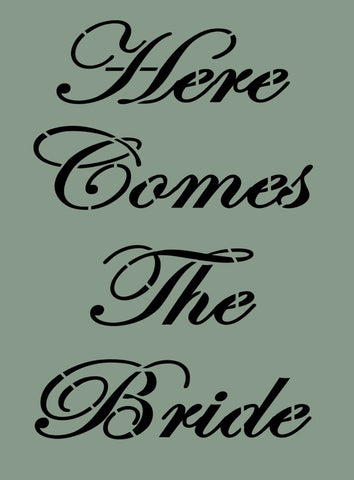 Here Comes the Bride Stencil 10x13