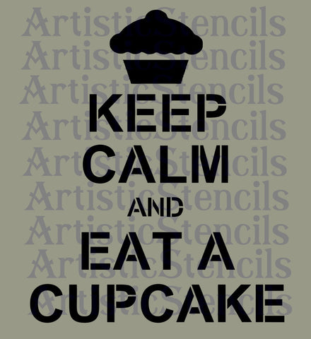 Keep Calm and Eat a Cupcake Stencil 10x8