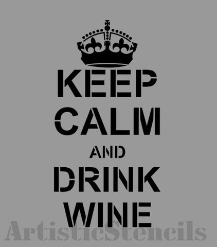 Keep Calm and Drink Wine Stencil 10x5.2