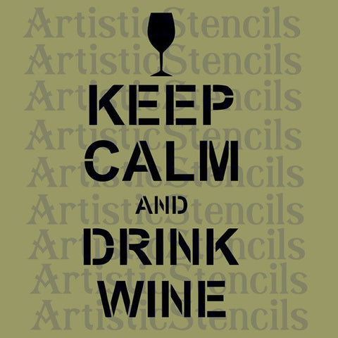 Keep Calm and Drink Wine Stencil 10x5