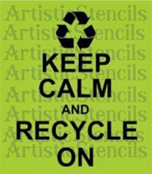 Keep Calm and Recycle on Stencil 10x7.8