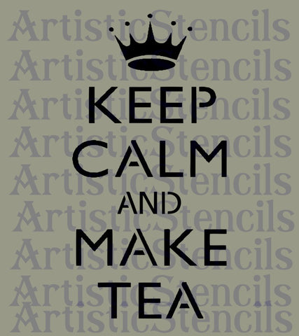 Keep Calm and Make Tea Stencil 10x4.7