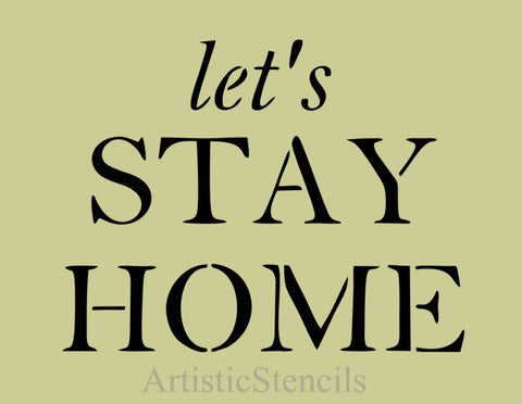 Let's Stay Home Farmhouse Stencil 10x7.8