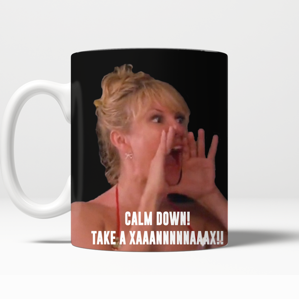 'Calm Down! Take A Xanax....'- RHONY Ramona Printed Mug